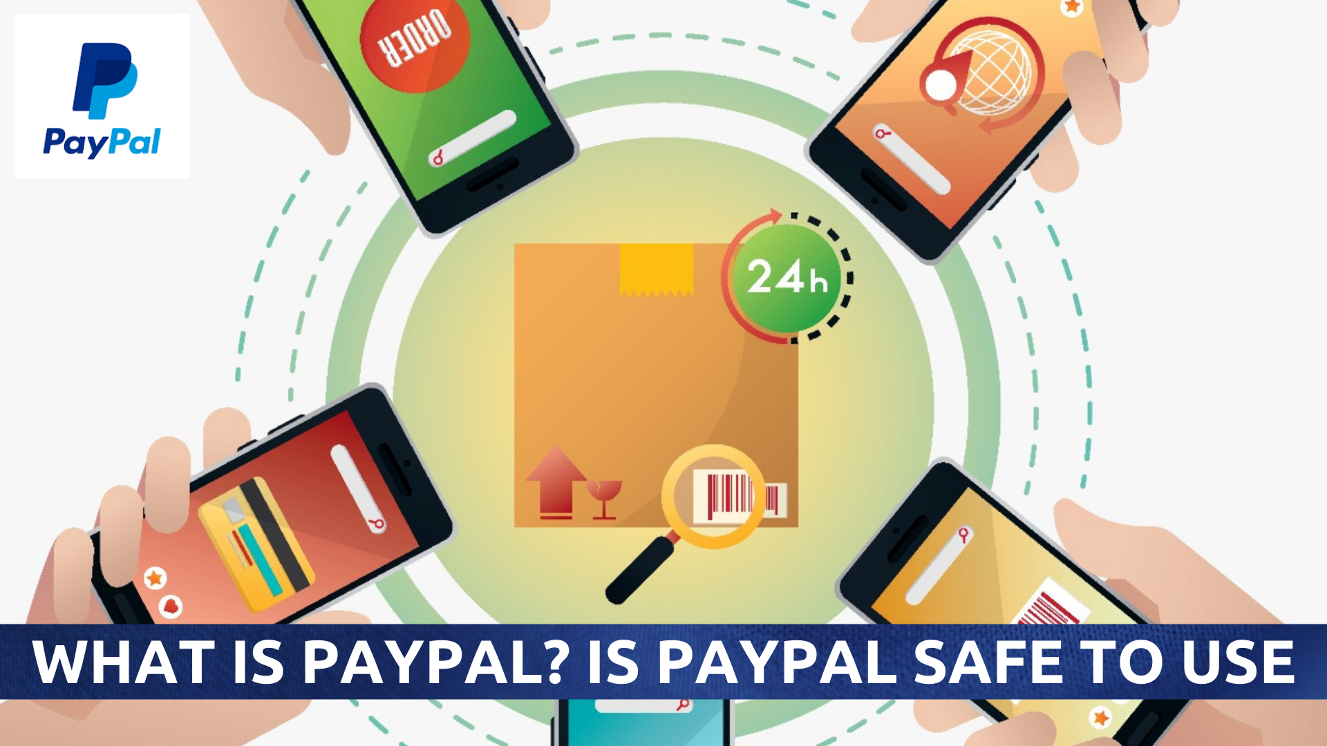 What is PayPal? Is PayPal Safe to use?