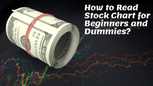 How to read Stock Chart for Beginners and Dummies to become Rich Investor