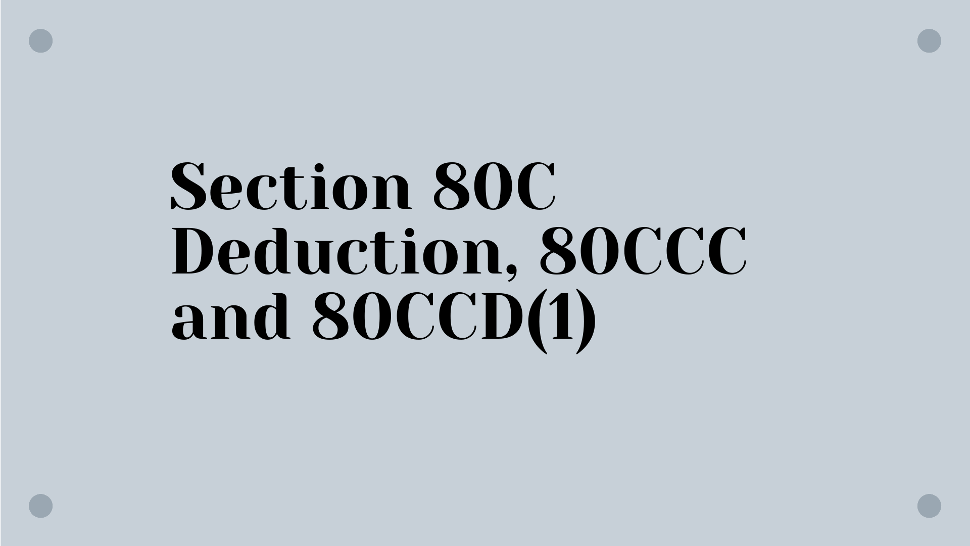 Section 80C Deduction, 80CCC and 80CCD(1)